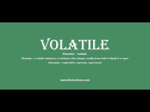 Volatile: Pronounce Volatile With Meaning, Phonetic, Synonyms And Sentence Examples