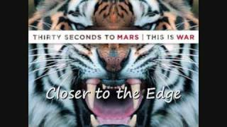 30 Seconds To Mars - Closer to the Edge (HD sound)