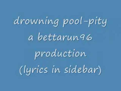 drowning pool-pity with lyrics