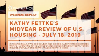 Kathy Fettke's Midyear Review of U.S. Housing - July 18, 2019