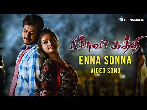 Pichuva Kaththi - Enna Sonna Video Song | Inigo Prabhakaran, N R Ragunanthan  | Trend Music