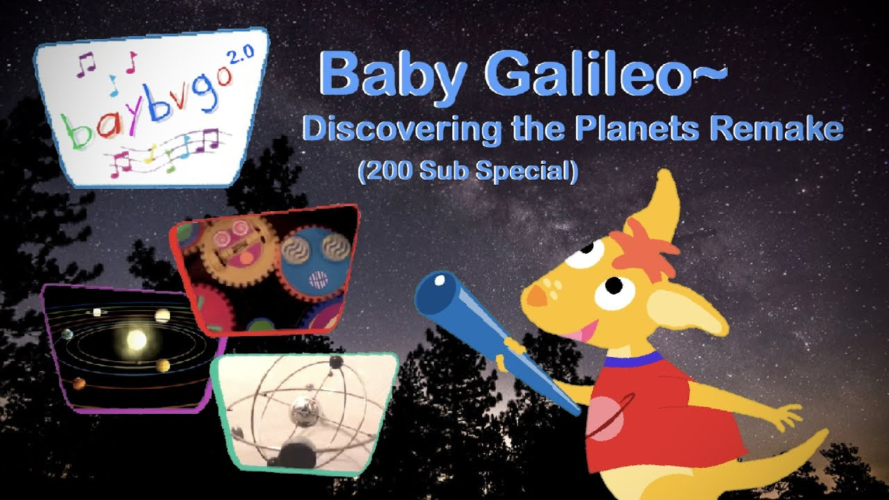 Baby Galileo Planets Remake 200 Subscriber Special A Mini Movie