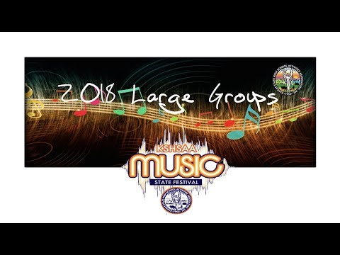 2018 KSHSAA Large Group Music Festival (Choirs)