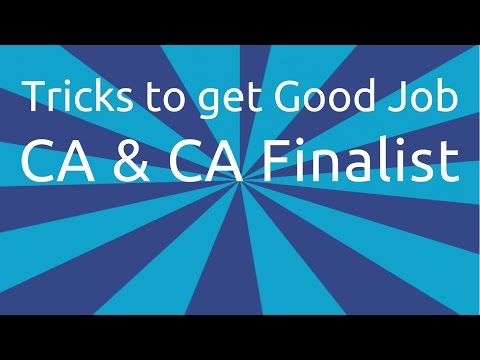 How to Get a Good Job for CA & CA Finalist   How to pass CA Final   Chartered Accountant Jobs