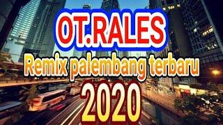 Download Lagu OT RALES remix terbaru 2020 | remix palembang2020 mp3