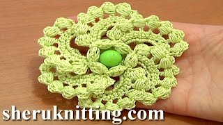 Crochet Spiral 6-Petal Flower Tutorial 60 part 1 of 2 Work Puff Stitches