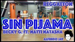 Sin Pijama | Becky G  Ft  Natti Natasha | Zumba® | Alfredo Jay