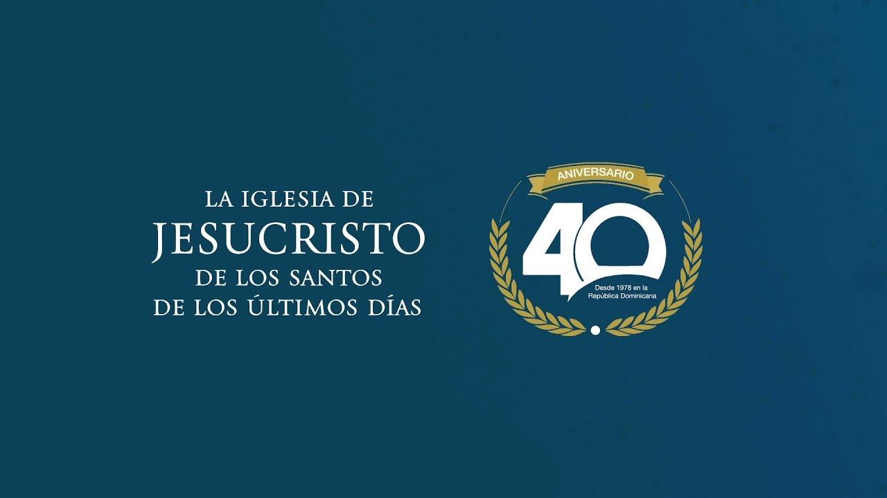 40 Aniversario de la Iglesia de Jesucristo en República Dominicana
