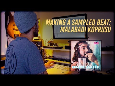 Making a sampled beat: Malabadi Koprusu