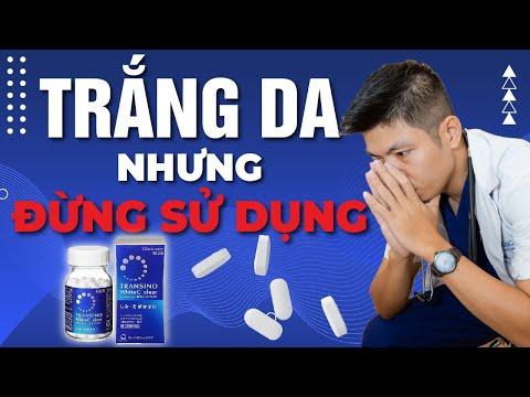 Viên uống trắng da Transino - Hiệu quả nhưng đừng sử dụng - Dr Ngọc