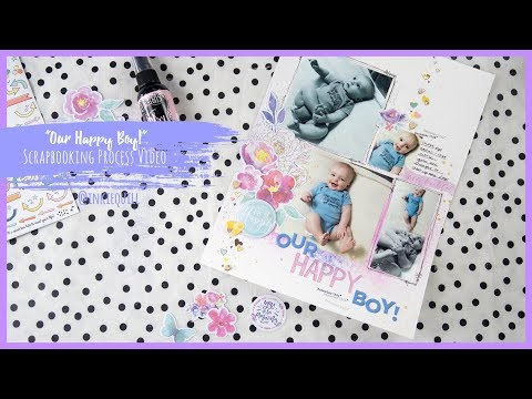 """""""Our Happy Boy"""" ~ Scrapbooking Process Video + + + INKIE QUILL"""