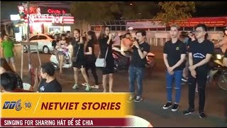 Netviet Stories -  Singing For Sharing Hát để Sẻ Chia | Netviet Tv