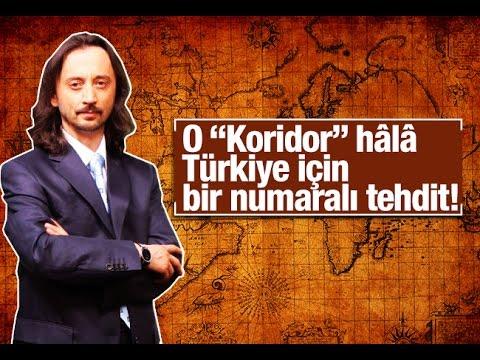 """İbrahim Karagül   O """"Koridor"""" hâlâ Türkiye için bir numaralı tehdit!"""