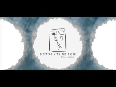 Sleeping with the Phish - Still Sleeping