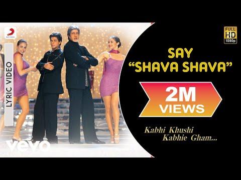 """Say """"Shava Shava""""  Lyric  Kabhi Khushi Kabhie Gham  Amitabh  SRK Rani"""