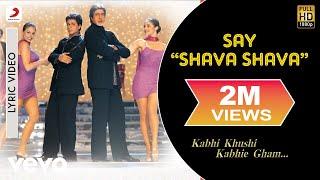 "Gambar cover Say Shava Shava"" Lyric Video - K3G|Amitabh Bachchan|Shah Rukh|Rani|Kajol|Alka Yagnik"