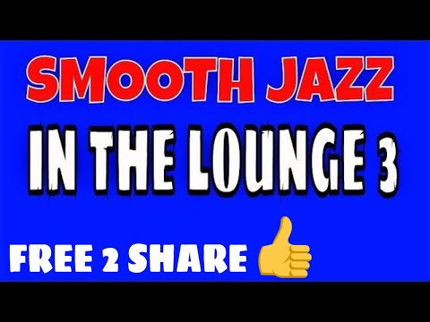 IN THE LOUNGE 3 ♥ FREE PUBLIC DOMAIN MUSIC ♫  NO COPYRIGHT MUSIC