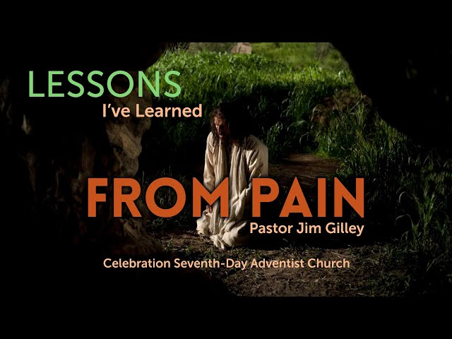Lessons I've Learned  from Pain