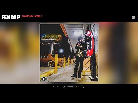 Fendi P - Took My Love  (Audio)