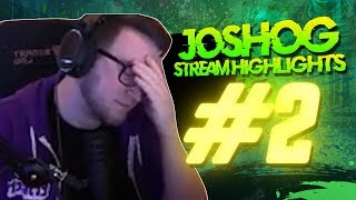 JOSHOG STREAM HIGHLIGHTS #2 - (Funny Twitch Moments, WTF Moments & Epic Plays)