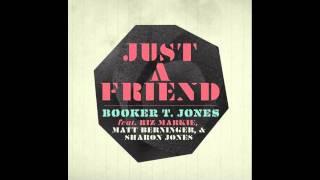 Play Just A Friend (Feat. Biz Markie, Matt Berninger, And Sharon Jones)
