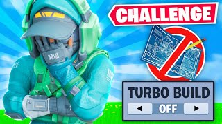 So I turned turbo build off... (Fortnite Challenge)