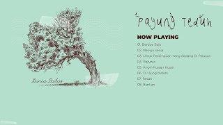 Payung Teduh - Dunia Batas Full Album + Lirik