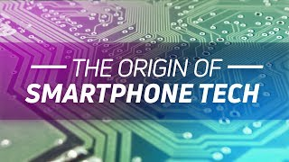 Smartphone Tech Origins - Where Did It All Come From?