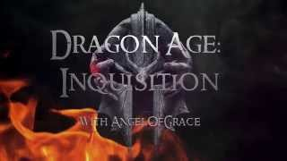 AngelOfGrace Gaming Presents: Dragon Age Inquisition