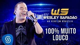 Baixar Wesley Safadão - 100% muito louco [DVD Ao vivo em Brasília]