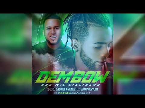 DEMBOW 2k18 DJ Preysler El Pavito De Las Mezclas x DJ Gabriel Jimenez El Original