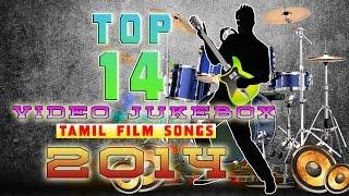 Best of 2014 | Top 14 Tamil Film songs | Video Jukebox