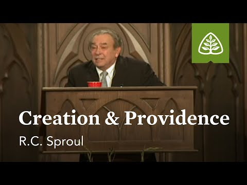 R.C. Sproul: Creation & Providence