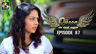 Queen Episode 87 || ''ක්වීන්'' ||   06th December 2019 Thumbnail
