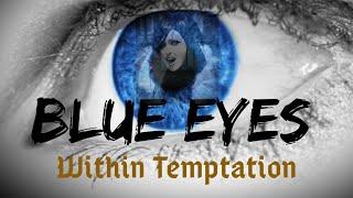 by maris #withintemptation #theheartofeverything #blueeyes.