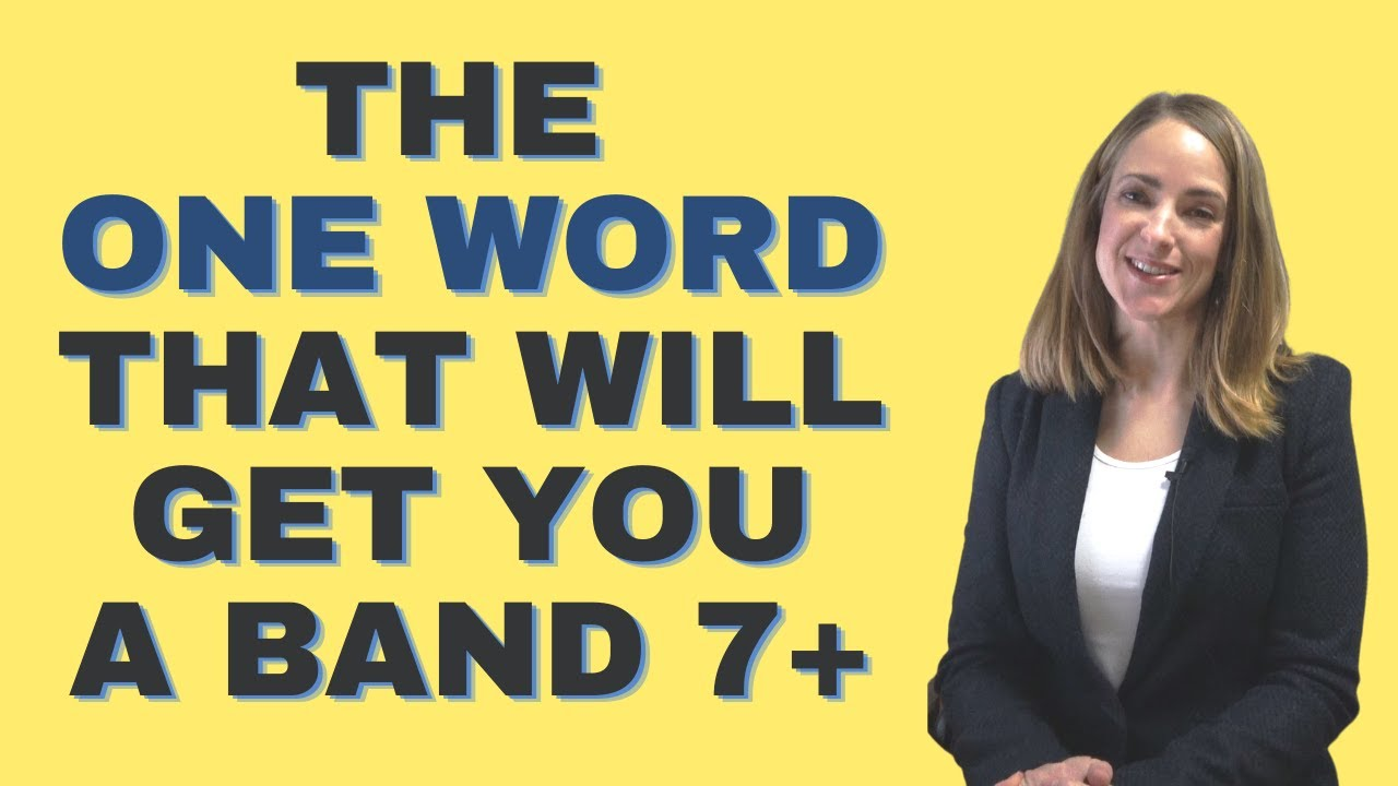 IELTS Vocabulary   The ONE Word That Will Get You a Band 7+