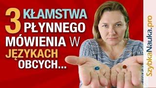 3 Kłamstwa o Płynności w Języku Obcym, Których MUSISZ Się Pozbyć