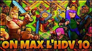 On max l'hdv 10 ! Dernier épisode (Clash of clans FR )