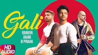 Gali Audio Song Ranvir Jaani &amp Bpraak Latest Punjabi Songs 2018 Speed Records