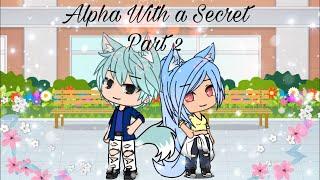 Alpha With a Secret part 2!!!! ( Last part!! )