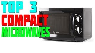 Top 3 Best Compact Microwaves 2019