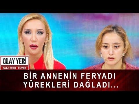 Olay Yeri - Balçiçek İlter   BİR ANNENİN FERYADI YÜREKLERİ DAĞLADI...