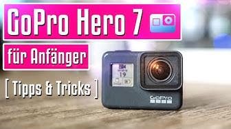 GoPro Hero 7 für Anfänger | Benutzeranleitung | Tipps und Tricks | Tutorial deutsch