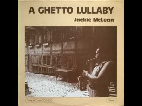 Jackie McLean - A Ghetto Lullaby (full album) 1974