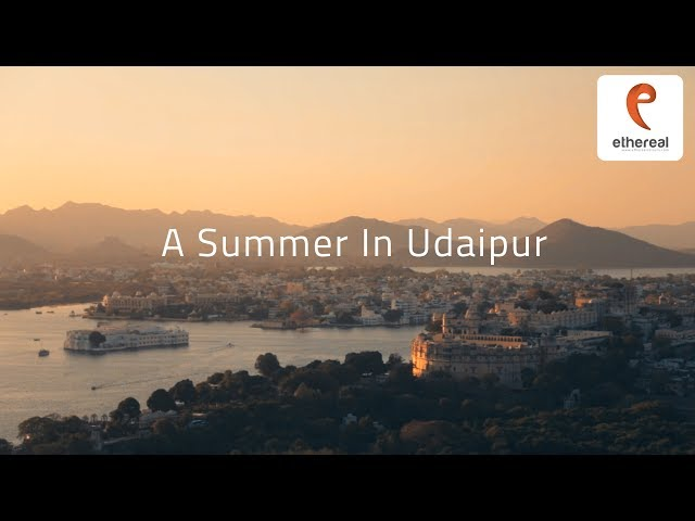 Ethereal: A Summer in Udaipur