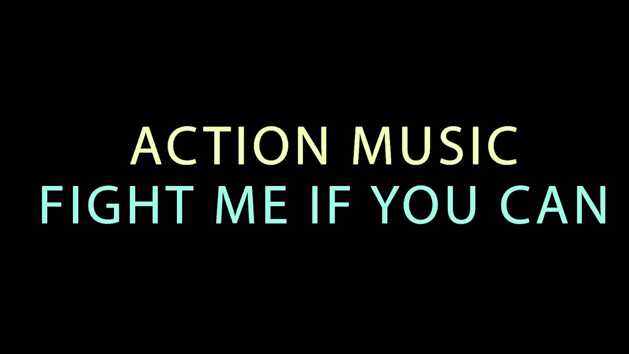 Action Music - Fight Me If You Can - Movie, Film, Soundtracks