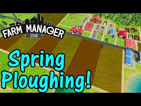 Let's Play Farm Manager 2018 #17: Spring Ploughing!
