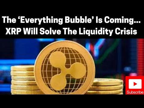 ripple/xrp-news:-the-'everything-bubble'-is-coming