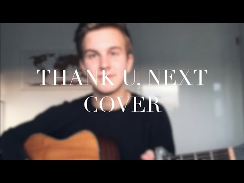 thank u, next - ARIANA GRANDE (ACOUSTIC COVER by Henk Babois) THANK U NEXT ARIANA GRANDE COVER COVER