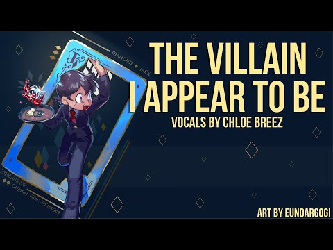 The Villain I Appear To Be (Diamond Jack) - Cover by Chloe